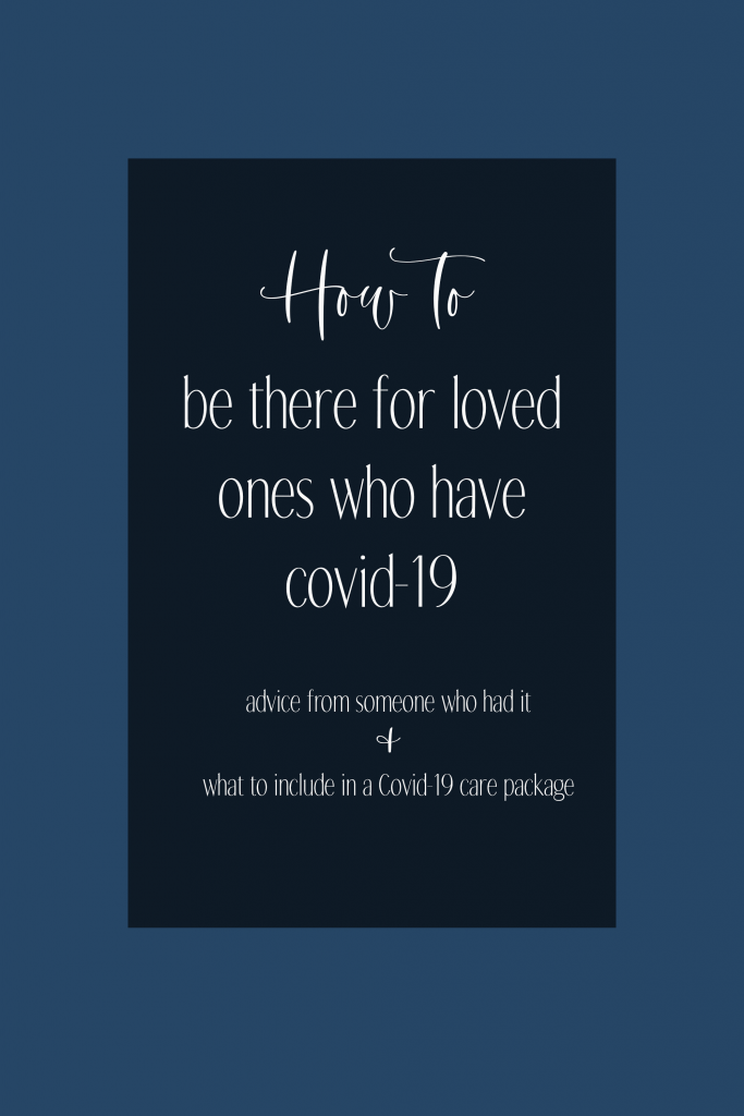 You might feel powerless to help your loved ones because they're in quarantine, but there are lots of ways to be there for someone who has Covid-19 without actually being there in person.